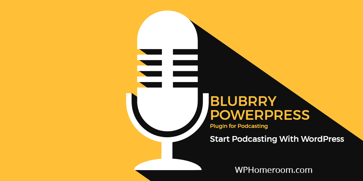 Blubrry Powerpress Podcasting Plugin Course