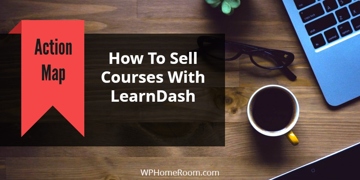 How To Sell Courses With LearnDash -