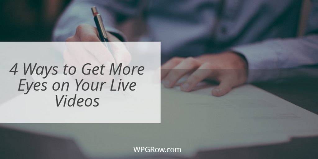 4 Ways to Get More Eyes on Your Live Videos -