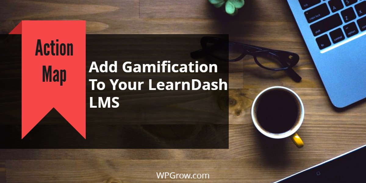 Add Gamification To Your LearnDash LMS -