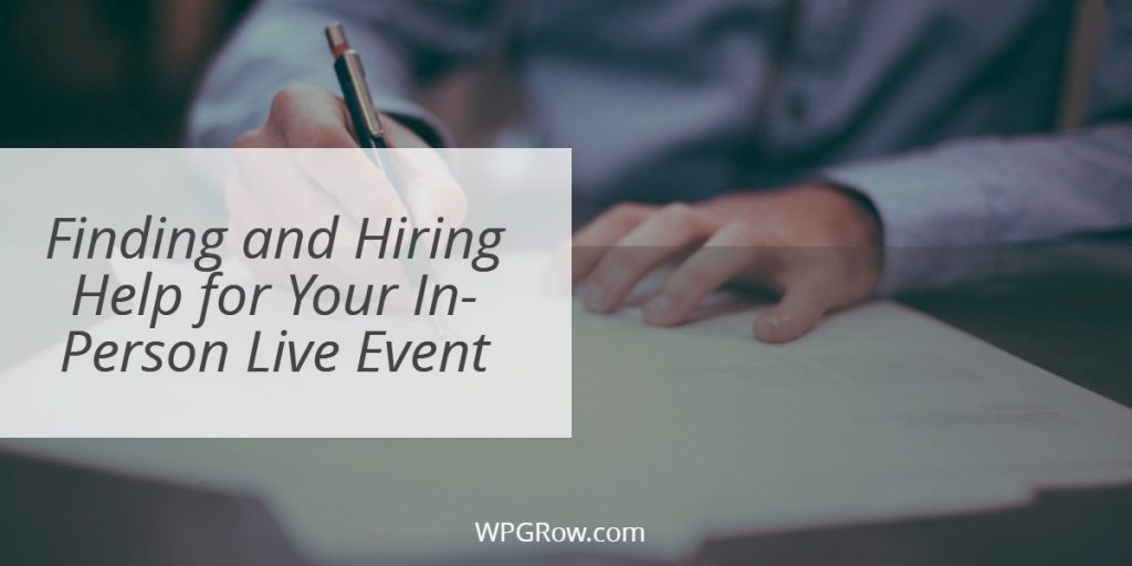 Finding and Hiring Help for Your In Person Live Event -