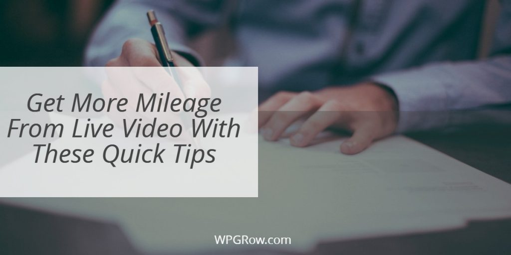 Get More Mileage From Live Video With These Quick Tips -