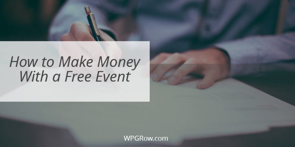 How to Make Money With a Free Event -