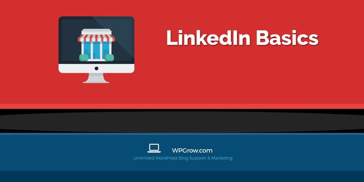 LinkedIN Basics -