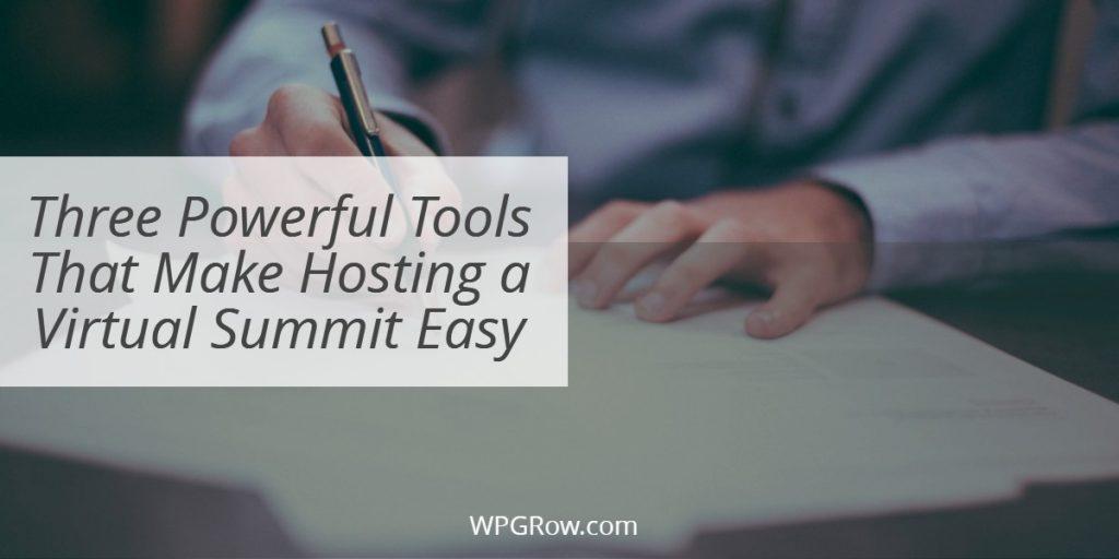 Three Powerful Tools That Make Hosting a Virtual Summit Easy -