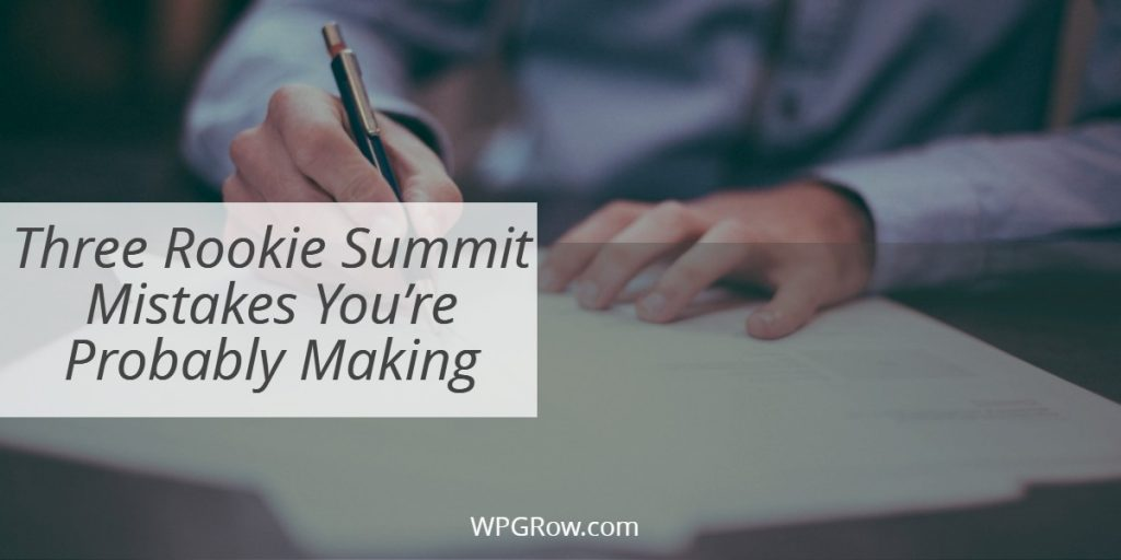 Three Rookie Summit Mistakes You're Probably Making -