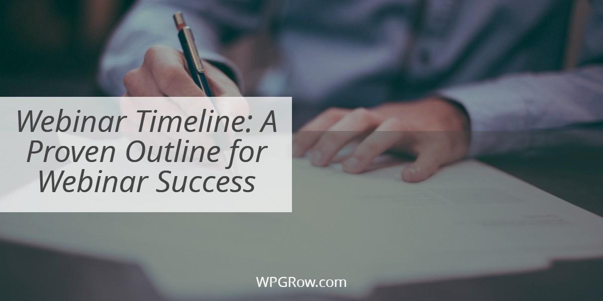 Webinar Timeline A Proven Outline for Webinar Success -