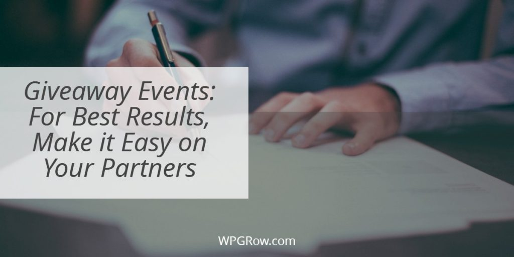 Giveaway Events For Best Results Make it Easy on Your Partners -