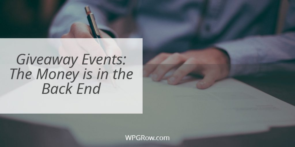 Giveaway Events The Money is in the Back End -