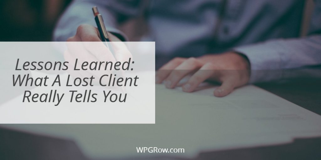 Lessons Learned What A Lost Client Really Tells You -