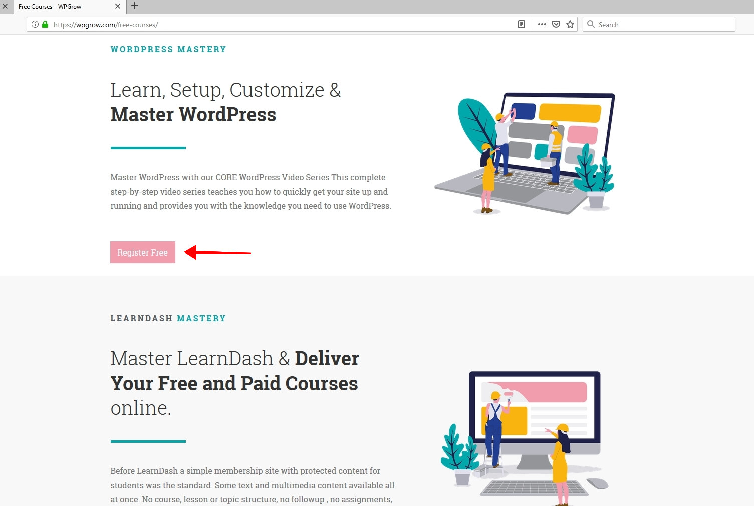 Free Pass Courses When you're just building a learning campus you'll need to start with a solid foundation. We've put together a list of the free courses that are available for all members. Free Pass Course List Follow the red arrow and select the Register Free button to take the course or create a free username and password. 3 Keys are covered. WordPress, LearnDash and ActiveCampaign Why these three? Starting - Building - Growing are the 3 keys to growing you online campus and learning business.