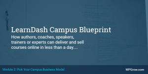 LearnDash Campus Blueprint Course Module 2