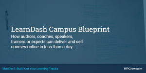 Learndash Campus Blueprint Module 5